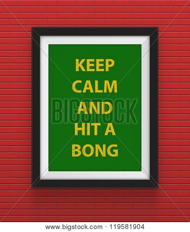 Frame with keep calm and hit a bong inscription. Rasta concept. Vector illustration