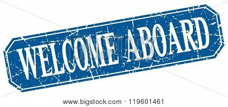 Welcome Aboard Blue Square Vintage Grunge Isolated Sign