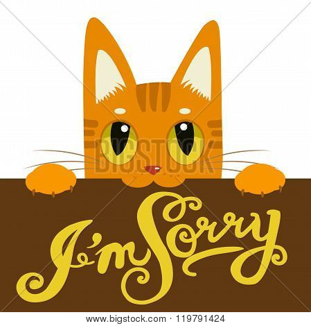 Cute Cat Holding A Message Board I'm Sorry. Hand Drawn Text I'm Sorry. Cartoon Cat And Message Board. Vector Isolated Typography Design Element For Greeting Cards, Posters And Print Invitations.