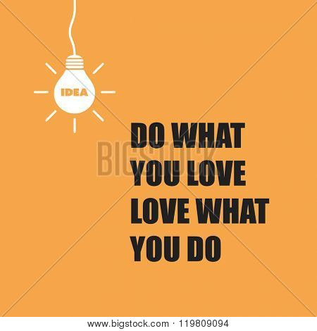 Do What You Love, Love What You Do. - Inspirational Quote, Slogan, Saying On An Yellow Background