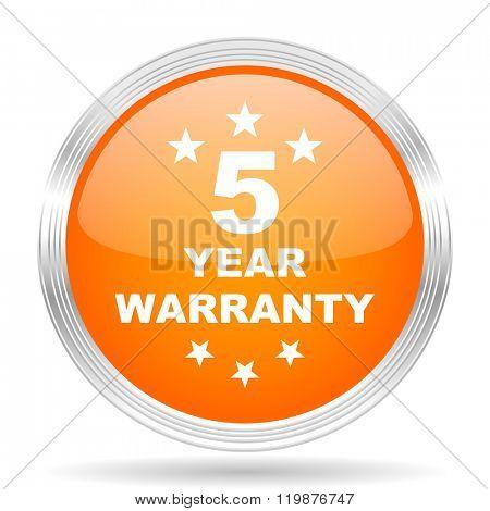 warranty guarantee 5 year orange silver metallic chrome web circle glossy icon