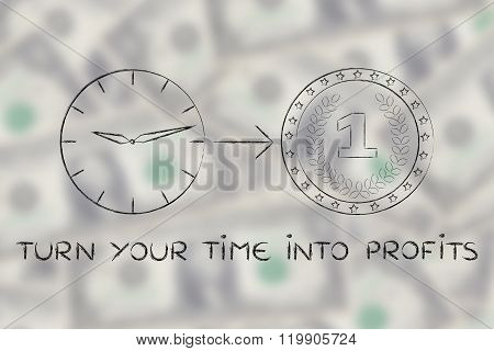 Clock With Arrow Pointing At Coin, Turn Your Time Into Profits