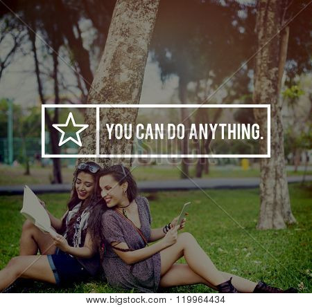 You Can Do Anything Inspiration Inspire Motivate Concept