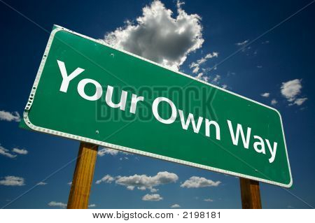 """Your Own Way"" Road Sign"