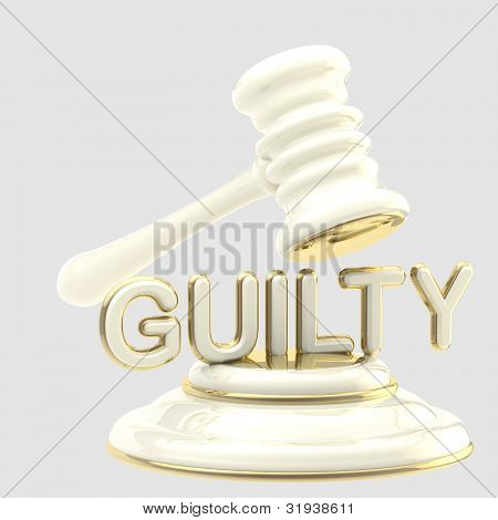 "Justice: word ""guilty"" under judge's gavel"