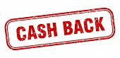 Cash Back Stamp. Cash Back Square Grunge Sign. Cash Back poster