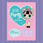 Birthday Invitation With Cute Lol Dolls. Element Of Design For Invite Card. poster