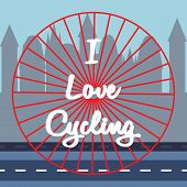 White Lettering - I Love Cycling In The Center. Bicycle Wheel Rolls Along Highway On Buildings Silho poster