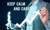 Conceptual Hand Writing Showing Keep Calm And Carry On. Business Photo Showcasing Slogan Calling For poster