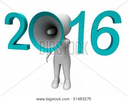 Two Thousand Sixteen Loud Hailer Shows Year 2016