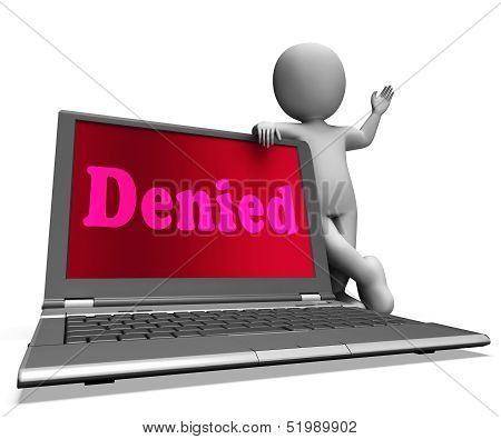 Denied Laptop Showing Rejection Deny Decline Or Refusals