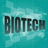 foto of biotech  - biotech words on digital touch screen interface - JPG