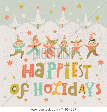 Happiest of holidays. Bright holiday card in cartoon style