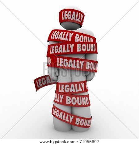 Legally Bound red tape wrapped around a man or person who is prohibited, restrained or prevented by law from doing something or going somewhere