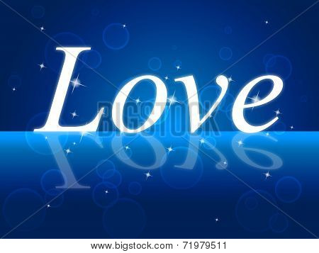 Love Word Indicates Romance Compassion And Loving