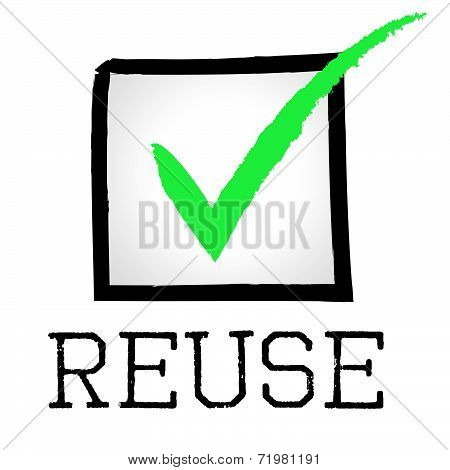Reuse Tick Indicates Eco Friendly And Check