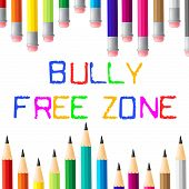 foto of bullying  - Bully Free Zone Meaning No Bullying And Assistance - JPG