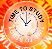 picture of time study  - Time To Study Showing Educated School And Develop - JPG