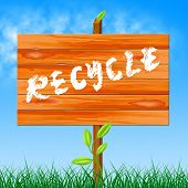 stock photo of reuse  - Recycle Recyclable Meaning Earth Friendly And Reuse - JPG