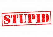 pic of gullible  - STUPID red Rubber Stamp over a white background - JPG