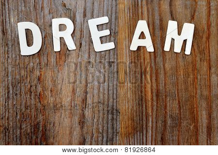 Dream Word On Wooden Background