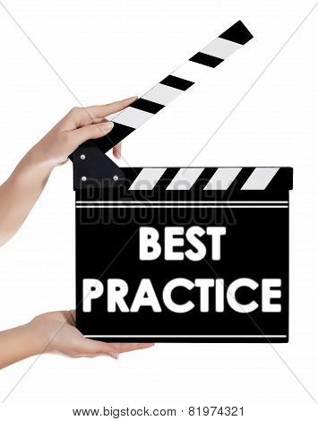 Hands Holding A Clapper Board With Best Practice Text
