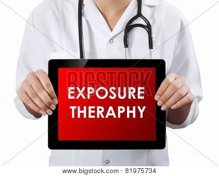 Doctor Showing Tablet With Exposure Theraphy Text.