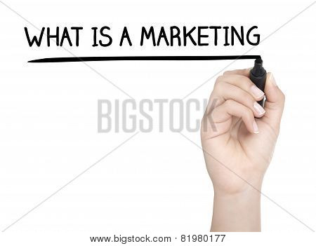 Hand With Pen Writing What Is A Marketing On Whiteboard