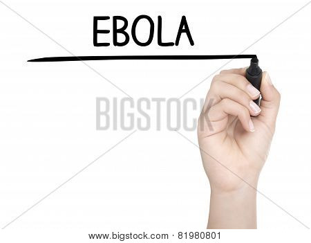 Hand With Pen Writing Ebola On Whiteboard