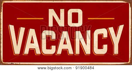 No Vacancy Vintage Metal Sign with realistic rust and used effects.