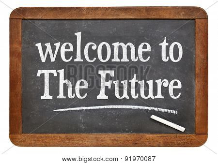 Welcome to the future - text  on a vintage slate blackboard