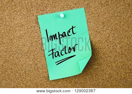 Impact Factor Written On Green Paper Note