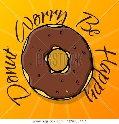 Hand drawing bakery cafe doodles donut Vector doodle illustration on yellow backgrund. Donut Worry be happy text for design