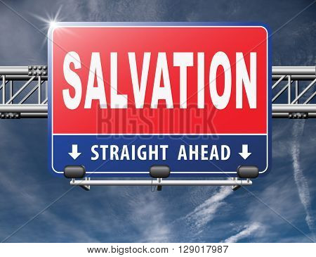 salvation follow jesus and god to be rescued save your soul, road sign billboard.