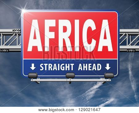 Africa continent tourism vacation and travel, road sign billboard.