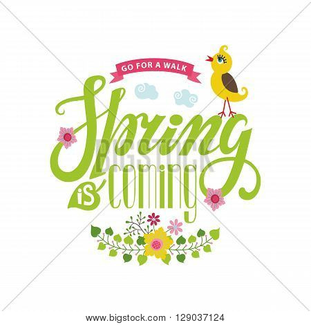 Spring season card, postern.Vector title Spring is coming.Cartoon flower, bird, ribbon, lettering quotes.Spring baby Illustration.Modern flat style.Greeting typographic decor.Written spring phrases