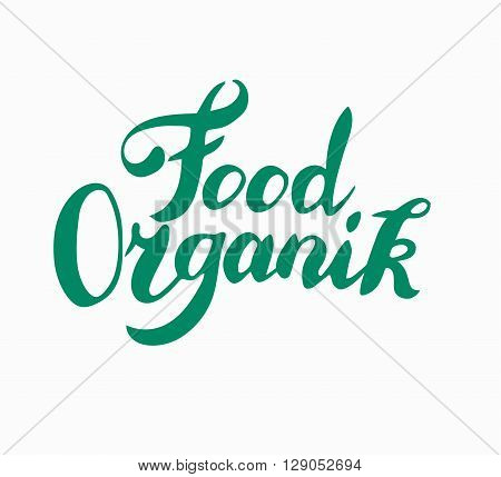 Brush lettering poster organic food. Vegan and organic food label. Hand drawn brush lettering Vegan and organic food. Vegan and organic food