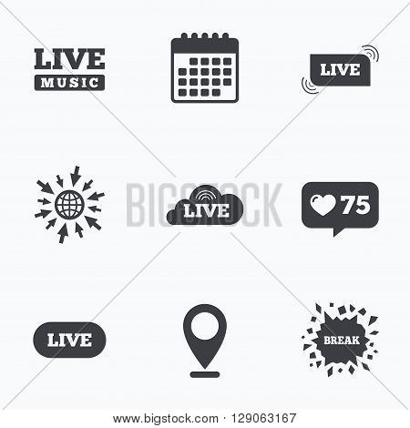 Calendar, like counter and go to web icons. Live music icons. Karaoke or On air stream symbols. Cloud sign. Location pointer.