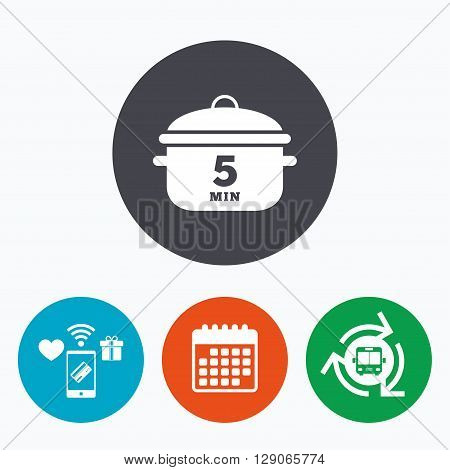 Boil 5 minutes. Cooking pan sign icon. Stew food symbol. Mobile payments, calendar and wifi icons. Bus shuttle.