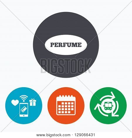 Perfume sign icon. Glamour fragrance oval symbol. Mobile payments, calendar and wifi icons. Bus shuttle.
