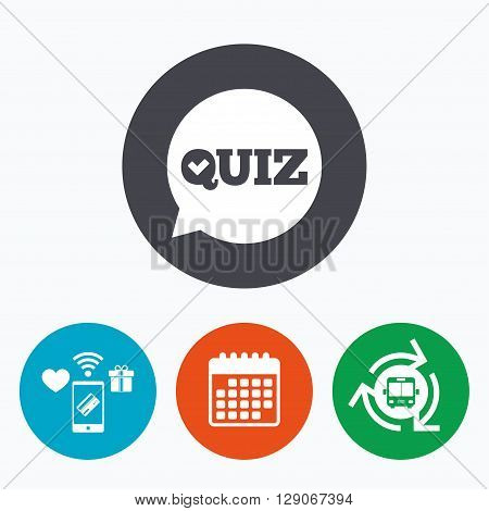Quiz check in speech bubble sign icon. Questions and answers game symbol. Mobile payments, calendar and wifi icons. Bus shuttle.