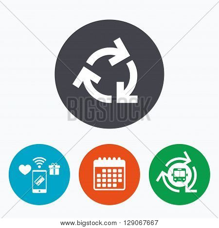 Recycling sign icon. Reuse or reduce symbol.. Mobile payments, calendar and wifi icons. Bus shuttle.