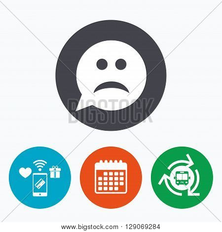 Sad face sign icon. Sadness depression chat symbol. Speech bubble. Mobile payments, calendar and wifi icons. Bus shuttle.