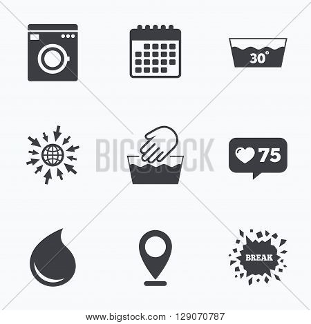 Calendar, like counter and go to web icons. Hand wash icon. Machine washable at 30 degrees symbols. Laundry washhouse and water drop signs. Location pointer.
