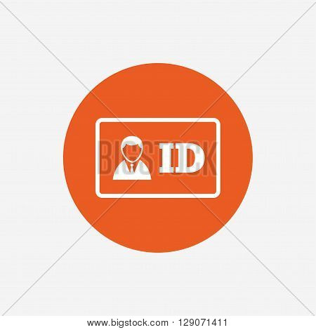 ID card sign icon. Identity card badge symbol. Orange circle button with icon. Vector