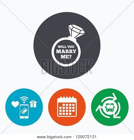 Will you marry me ring sign icon. Engagement symbol. Mobile payments, calendar and wifi icons. Bus shuttle.