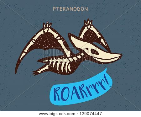 Cartoon card with a pteranodon skeleton and text Roar. Fossil of a pteranodon dinosaur skeleton. Cute dinosaur on blue background
