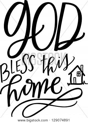 God Bless This Home hand lettered phrase and illustration