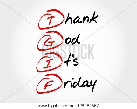 Tgif - Thank God It's Friday