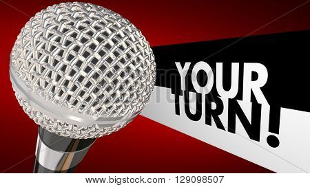 Your Turn Speak Up Talk Share Opinion Ideas Microphone 3d Illustration
